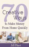 Free Kindle Book -  [Business & Money][Free] 70 Creative Ways to Make Money from Home Quickly