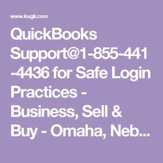 QuickBooks Support@1-855-441-4436 for Safe Login Practices - Business, Sell & Buy - Omaha, Nebraska, United States - Kugli.com