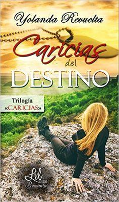 Caricias del destino de Yolanda Revuelta