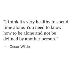 It's healthy to spend time alone - I agree