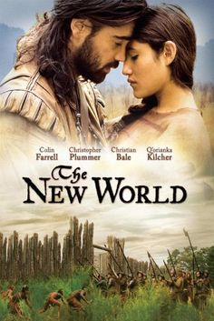 The New World- Didn't love it till I watched it all the way through the 2nd time!  AH-mazing!!!