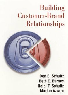 Buy Building Customer-brand Relationships by Beth E. Barnes, Don E. Schultz, Heidi F. Schultz, Marian Azzaro and Read this Book on Kobo's Free Apps. Discover Kobo's Vast Collection of Ebooks and Audiobooks Today - Over 4 Million Titles! Marriage Box, Focus O, Marketing Communications, Direct Marketing, Social Networks, Textbook, Ebooks, Relationships, Azzaro