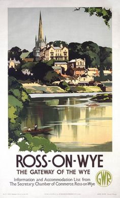 Ross On Wye Herefordshire Vintage GWR Travel poster by Claude Buckle 1938 Posters Uk, Train Posters, Railway Posters, Poster Ads, Illustrations And Posters, History Posters, Travel English, British Travel, National Railway Museum