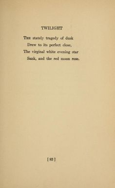 Twilight by Sara Teasdale Rivers to the Sea, 1915 Dickinson Poems, Emily Dickinson Quotes, Dark Quotes, Best Quotes, Cool Words, Wise Words, Lyric Poetry, National Poetry Month, Descriptive Words