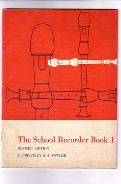 The School Recorder Book 1 Revised Edition 1962 by E.Priestley  F.Fowler.