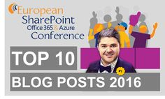 I'm happy to announce that we were #1 in theTop 10 Blog Posts 2016 for The European SharePoint, Office 365 and Azure Conference ———– We have also done other posts th…