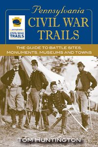 PENNSYLVANIA CIVIL WAR TRAILS by Tom Huntington -- The official companion guide to the Commonwealth of Pennsylvania's Civil War Trails initiative, this book contains visitor information for 7 different road trips to Civil War sites around the state, plus 60 historic and present-day photos. Features locations in Greencastle; Mercersburg; Chambersburg; Shippensburg; Carlisle; Mechanicsburg; Harrisburg; York; Wrightsville, Marietta, and Columbia; Hanover; and Gettysburg.