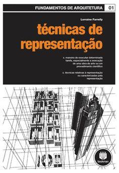 TÉCNICAS DE REPRESENTAÇÃO EM ARQUITETURA - livros sobre arquitetura, design, paisagismo e urbanismo.