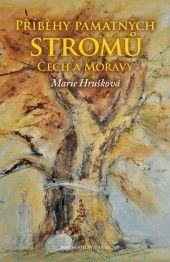 Příběhy památných stromů Čech a Moravy