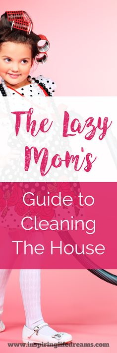 If you are looking for the lazy mom's guide to cleaning the house then you have come to the right place! Here are 10 simple tips that will get your house looking tidier and cleaner in less time - perfect for the lazy mom who doesn't want to spend every day, all day cleaning! | Cleaning tips | How to keep your house clean and tidy | Household chores | Cleaning made simple