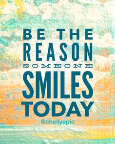 Be the reason someone smiles today. Sharing kindness will warm your heart. @chellyepic