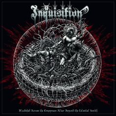 The Sciolist Gate: Inquisition - Bloodshed Across The Empyrean Altar Beyond The Celestial Zenith (2016)