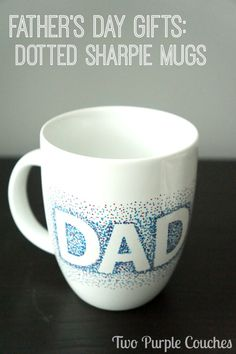 Dotted Sharpie Mugs Great gift for Dad for Father's Day! Dotted Sharpie Mugs via Great gift for Dad for Father's Day! Dotted Sharpie Mugs via Diy Christmas Gifts For Dad, Diy Gifts For Mothers, Great Gifts For Dad, Mother Gifts, Gifts For Kids, Diy Birthday Gifts For Dad, Dad Gifts, Christmas Ideas, Diy Father's Day Mug