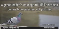 A great leaders courage to fulfill his vision comes from passion not position  A great leader's courage to fulfill his vision comes from passion not position  For more #brainquotes http://ift.tt/28SuTT3  The post A great leaders courage to fulfill his vision comes from passion not position appeared first on Brain Quotes.  http://ift.tt/2fHC1Fe