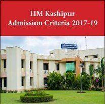 IIM Kashipur Admission Criteria 2017-19 - 42 per cent weightage on CAT score