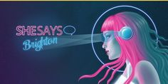 Eventbrite - Rifa Thorpe-Tracey presents SheSays Brighton - Brighton Digital Festival 2018 - special - Friday, 14 September 2018 at Sallis Benney Theatre, Brighton, England. Find event and ticket information. 8th Of March, September, Ladies Day, Neon Signs, Brighton England, Digital, Ticket, Theatre, Theater