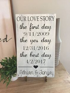 This personalized and hand crafted sign showcases your unique love story! This sign makes a great wedding decoration or the perfect gift for many occasions! When ordering please provide me with the following details: the first day (when the couple met/started dating) the yes day (when the couple got engaged) the best day (when the couple got married) This sign measures approximately 11x18. There may be minor imperfections due to the woods natural character. Each sign may vary slightly...