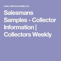 Salesmans Samples - Collector Information | Collectors Weekly