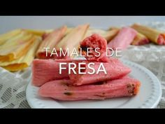 Tamales de fresa o tamales dulces (fáciles & rápidos)