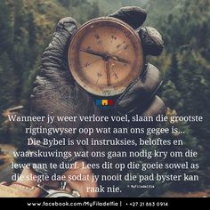 Die Bybel is ons rigtingwyser Faith Quotes, Life Quotes, Inspiring Quotes About Life, Inspirational Quotes, Counselling Training, Afrikaanse Quotes, Religious Quotes, Dear God, God Is Good