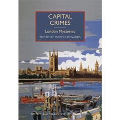 Capital Crimes: London Mysteries is one of the British Library's Crime Classics range. #Crime #books