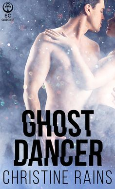 Ghost Dancer (The Paramours #1). Coming soon from Ellora's Cave. Ghost hunting with a kiss.