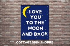 love you to the moon and back Nursery Wall Art by CottageArtShoppe