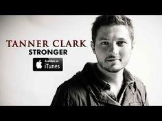 Tanner Clark - Stronger - Official Lyric Video     ..   :D