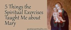 Mary and the Ignation Spiritual Exercises abhttp://www.facebook.com/l.php?u=http%3A%2F%2Fwww.ignatianspirituality.com%2F14328%2Ffive-things-the-spiritual-exercises-taught-me-about-mary&h=XAQHQXgdx&s=1&enc=AZMEWXgrn_WFNh0WlrzRSWPjEbBEW1RXTPA1tWSG8bhvydbPiCrdurmybaVecpFO8M_Nqg1eO-jmGrE5yOW0B-Y0 [...]