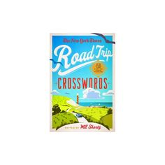New York Times Road Trip Crosswords : 150 Easy to Hard Puzzles (Paperback)