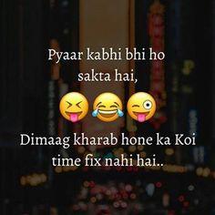 Hahahahahahaha kaha na soch lo,,, Raanjha varna phir Farhaad p. Funny Study Quotes, Funny Attitude Quotes, Funny Girl Quotes, Bff Quotes, Funny Thoughts, Jokes Quotes, Memes, Stupid Quotes, Music Quotes