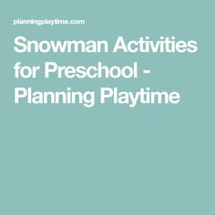 Snowman Activities for Preschool - Planning Playtime