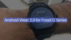 Download and Install Android Wear 2.0 on Fossil Q Series