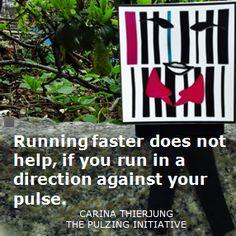 Pulzing Initiative:  Running faster does not help, if you run in a direction against your pulse. Carina Thierjung  Sehen auch Sie den Bedarf einer flächendeckenden und branchenübergreifenden Initiative im Bereich Führung - Be reflective! Be real!  Mehr zur Initiative:  www.thierjungberlin.com www.pulzing.com