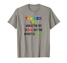 Teacher Life Where Pay is Low Payoff is High T-Shirt Funk... https://www.amazon.com/dp/B07D47CSYL/ref=cm_sw_r_pi_dp_U_x_e1e.AbBSAYC8S