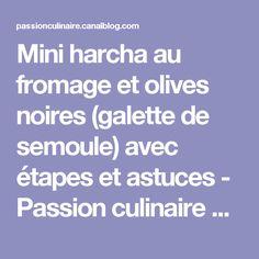 Mini harcha au fromage et olives noires (galette de semoule) avec étapes et astuces - Passion culinaire by Minouchka