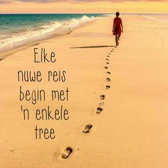 Elke nuwe reis begin met 'n enkele tree Wisdom Quotes, Bible Quotes, Afrikaans Quotes, True Words, D1, Shapes, Inspiration, Garden, Do Your Thing