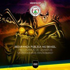SINDIPOL/DF - Segurança pública no Brasil: Precisamos de quantos motoqueiros fantasmas?