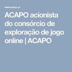 ACAPO acionista do consórcio de exploração de jogo online | ACAPO