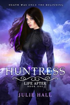 The Rustic Reading Gal: Book Beginnings: Huntress (Life After #1) by Julie Hall