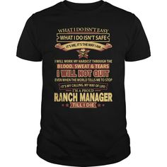 I Will Not Quit I'm A proud Ranch Manager Till I Die  T-Shirts, Hoodies