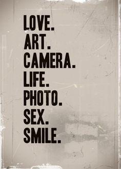 LOVE. ART. CAMERA.....