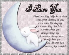 Time Spent Thinking Of You. I Have No One, One Wish, I Think Of You, Say I Love You, You Make Me, Love You So Much, Valentine Day Cards, Valentines, Romantic Words