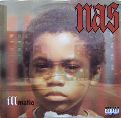 Nas: Illmatic 1994 (c) Columbia  The album cover features a picture of Nas as a child, which was taken after his father, musician Olu Dara, returned home from an overseas tour.  (c) Wikipedia