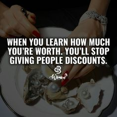 """When you """"earn how much you're worth, you'll stop giving discounts"""