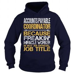Awesome Tee For  Accounts Payable Coordinator T-Shirts, Hoodies (36.99$ ==►► Shopping Here!)