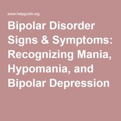 Bipolar Disorder Signs & Symptoms: Recognizing Mania, Hypomania, and Bipolar Depression