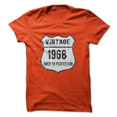 Grab one of these stylish Vintage T Shirts http://www.sunfrogshirts.com/Aged-To-Perfection-1968.html?6199&shelloff