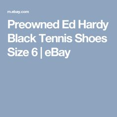 Preowned Ed Hardy Black Tennis Shoes Size 6  | eBay
