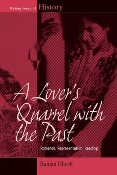 A Lover's Quarrel with the Past: Ranjen Ghosh: available via Dawsonera